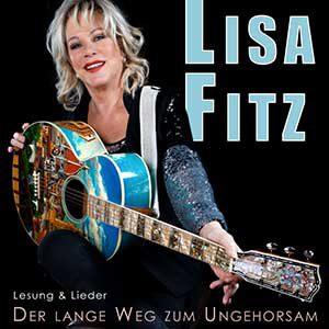 Lisa Fitz: Der lange Weg zum Ungehorsam